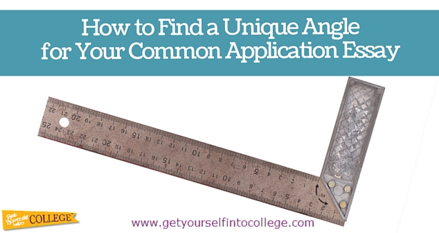 How to Find a Unique Angle for Your Common Application Essay