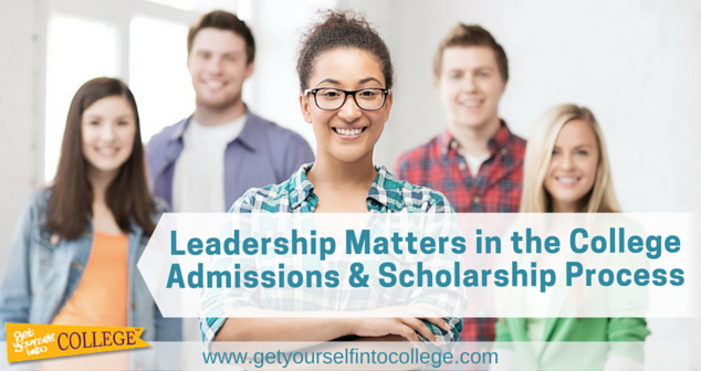 How to Develop Your Leadership Experience for College Admissions & Scholarships