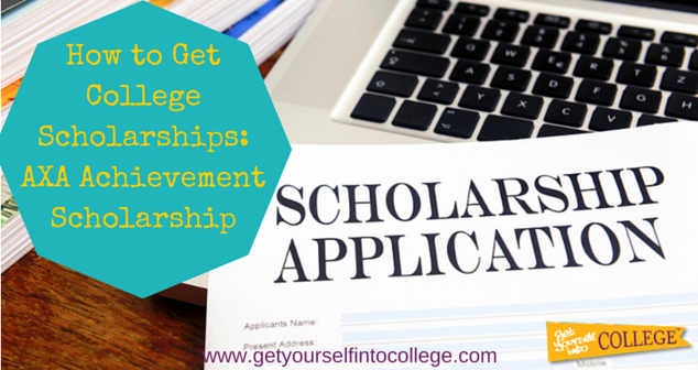 How to Get College Scholarships: AXA Achievement Scholarship