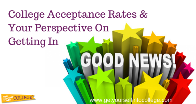 College Acceptance Rates & Your Perspective On Getting In