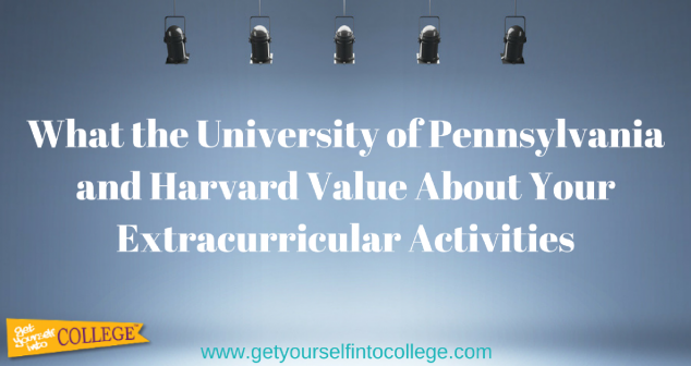 What Harvard & UPenn Value About Your Extracurricular Activities