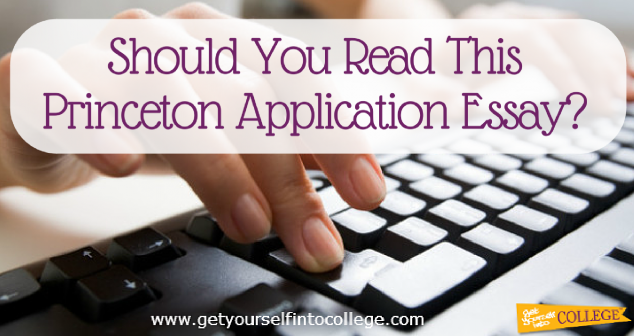 Should You Read This Princeton Application Essay?
