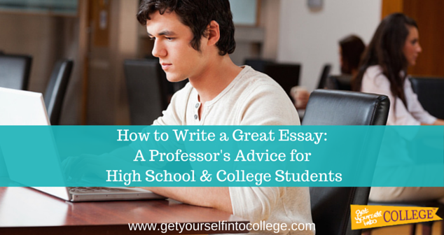 How to Write a Great Essay: A Professor's Advice for High School & College Students
