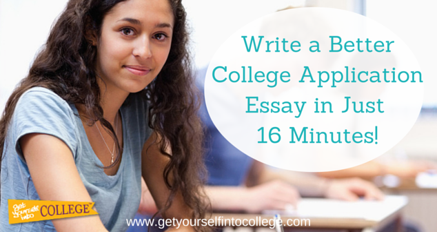 Write a Better College Application Essay in Just 16 Minutes!